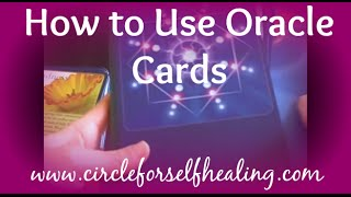 *How to Use Oracle Cards* - To Deepen Your Spiritual Practice