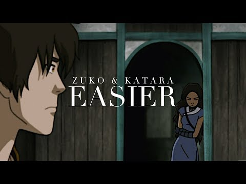 Zuko & Katara | Easier [HAPPY BIRTHDAY GRACIE!!]