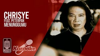 Chrisye Feat. Peterpan - Menunggumu (Official Karaoke Video) | No Vocal