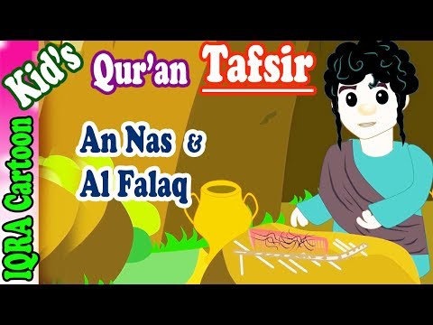 Surah An Nas and Al Falaq | Stories from the Quran Ep. 02 | Quran For Kids | Tafsir For Kids