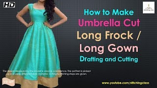 Umbrella Cut Long Frock Drafting and Cutting , Umbrella Cut Long Gown Cutting