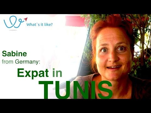 Living in Tunis - Expat interview with Sabine (Germany) about her life in Tunis, Tunisia.
