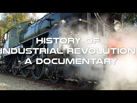 History of Industrial Revolution Documentary