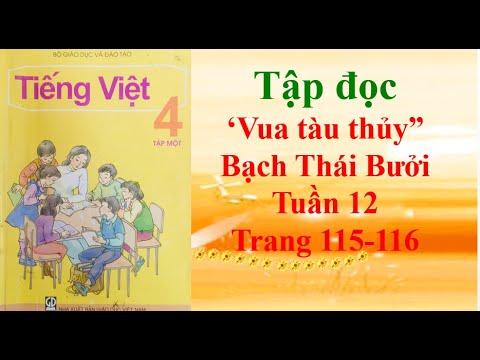 """Tập đọc lớp 4 """" Vua tàu thủy"""" Bạch Thái Bưởi Tuần 12 Trang 115-116"""