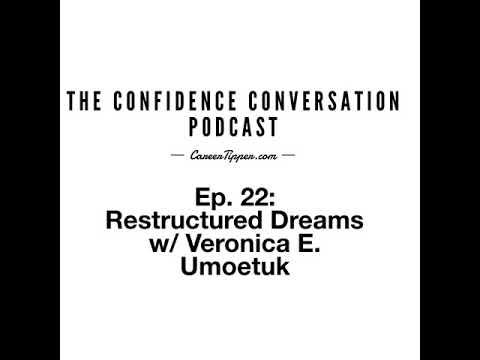 Ep  22: Restructured Dreams w/ Veronica Umoetuk