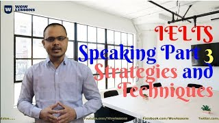 IELTS Speaking Part 3 Strategies and Techniques - Wow Lessons