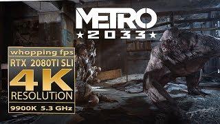 Metro 2033 9900K 5.3 GHz MHz | Metro 2033 RTX 2080 Ti SLI | 4K 120 Hz