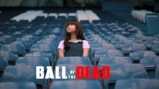 Download Video Ball Of The Dead - [ZomBie SHORT FILM OFFICIAL] MP3 3GP MP4