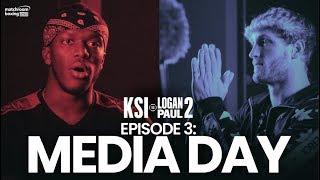 Fight Week | Media Day - KSI vs Logan Paul 2 (Ep3)