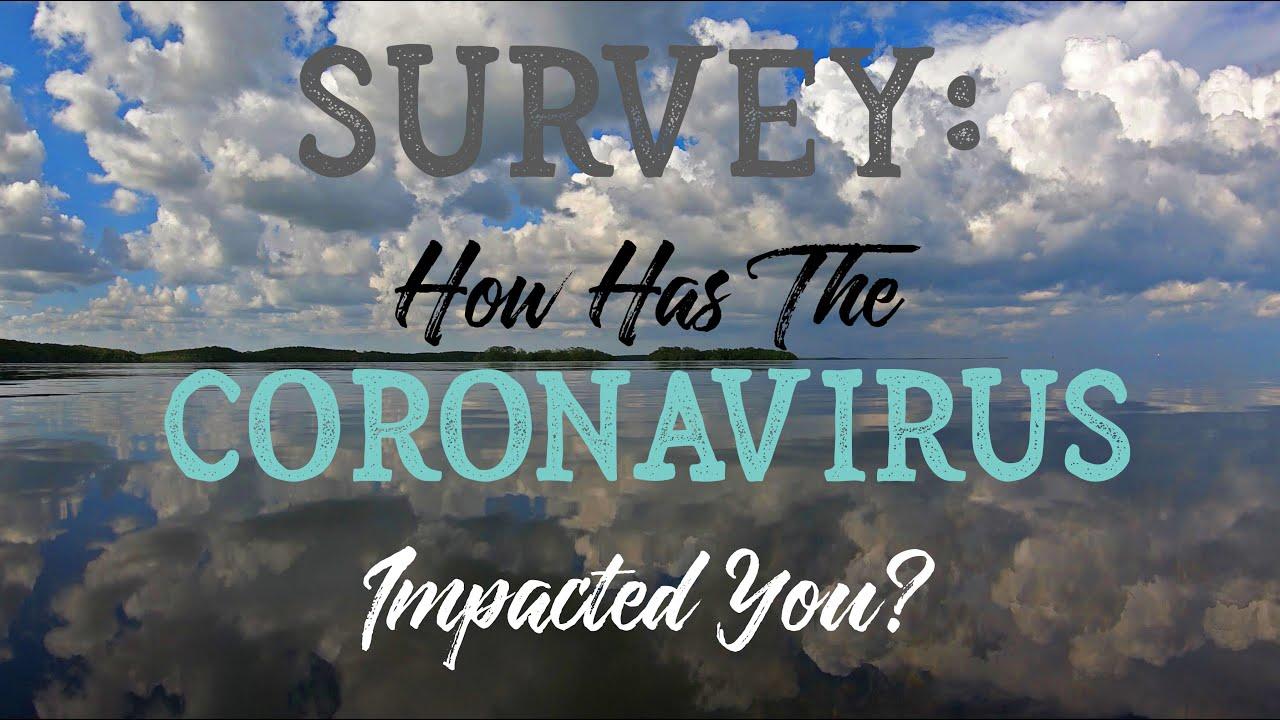 SURVEY: How Has the Coronavirus Impacted You? (COVID-19)