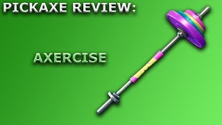 Axercise Pickaxe Review + Sound Showcase! ~ Fortnite Battle Royale