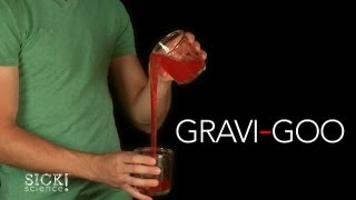 Gravi-Goo - Sick Science! #159