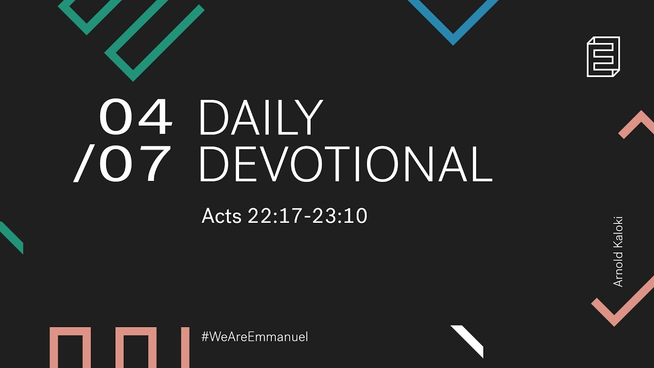 Daily Devotional with Arnold Kaloki // Acts 22:17-23:10 Cover Image