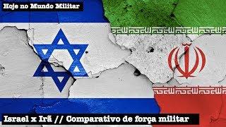 Israel x Irã: Comparativo de força militar