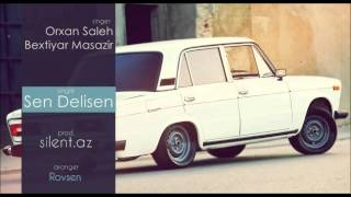 Download Orxan Saleh ft. Bəxtiyar Masazır - Sən Dəlisən Mp3 and Videos