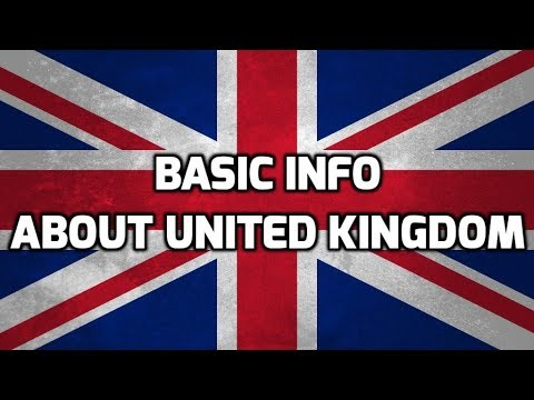 United Kingdom | Basic Information | Everyone Must Know