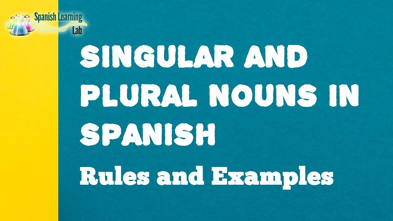 The Basic Rules for the Plural of Spanish Nouns