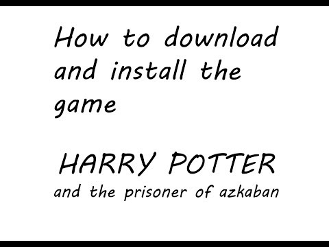 How To Download Harry Potter And The Prisoner Of Azkaban Game