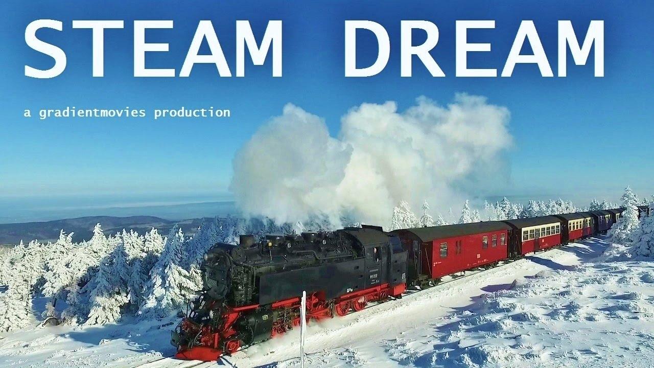 Steam Dream - Steam Train (Official Trailer) - YouTube