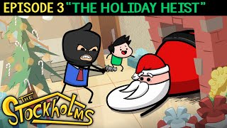 The Stockholms Ep 3: The Holiday Heist