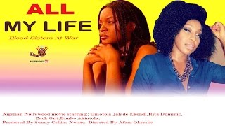 All My Life - Latest Nigerian Nollywood Movie