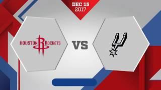 San Antonio Spurs vs. Houston Rockets - December 15, 2017
