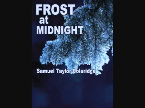 on frost at midnight Coleridge, frost at midnight background to the poem return to contexts 1 short biography of coleridge's life samuel taylor coleridge (1772-1834) was one of the poets of the british romantic period.