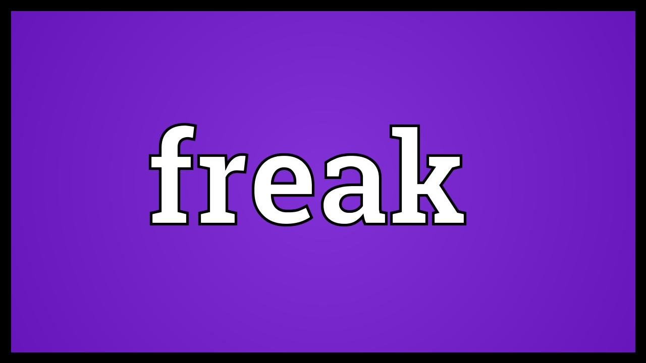 Freak Meaning