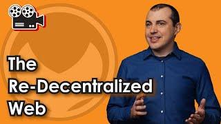 The Re-decentralized Web - LA Meetup Sep 2016