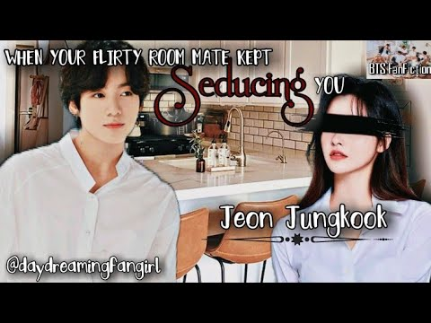 Download When Your flirty roommate kept seducing you •JEON JUNGKOOK FF• BTS FF• ONESHOT 16+