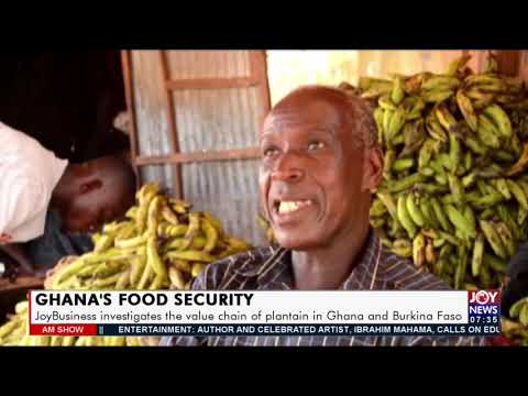 JoyBusiness investigates the value chain of plantain in Ghana and Burkina Faso - Business (21-7-21)