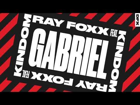 Ray Foxx featuring KINdom 'Gabriel' (Radio Edit)
