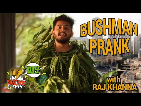 EPIC Bushman Prank |  Raj Khanna-Boss Of Bakchod | Pranks In India | THE BEST REACTIONS EVER |HighIQ