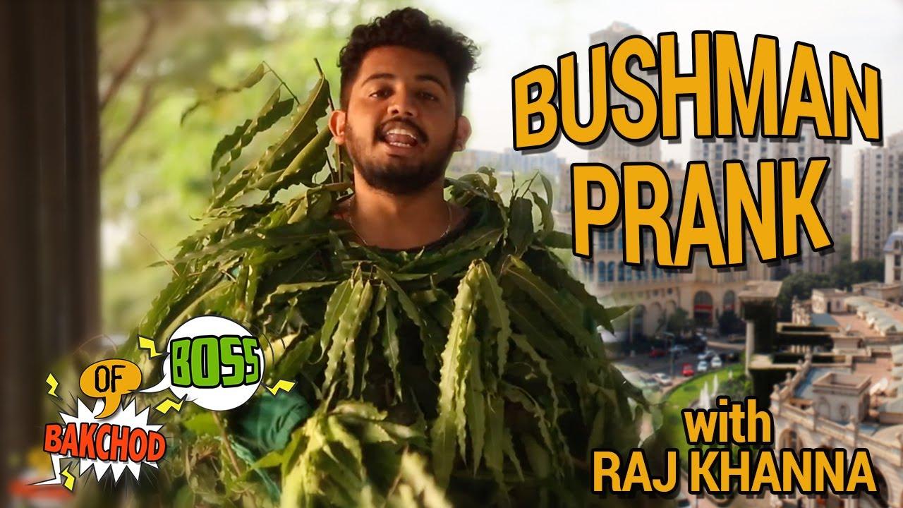 Bushman Prank | THE BEST REACTIONS EVER | Raj Khanna - Boss Of Bakchod | Pranks In India | HighIQ
