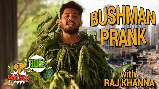 Bushman Prank |  Raj Khanna-Boss Of Bakchod | Pranks In India | THE BEST REACTIONS EVER |HighIQ