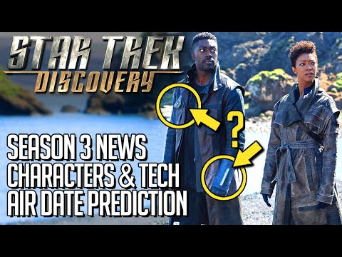 Star Trek Discovery - Season 3 News - Characters & Tech + Air Date Prediction