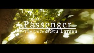 Angel From Montgomery - Passenger, The Once & Stu Larsen