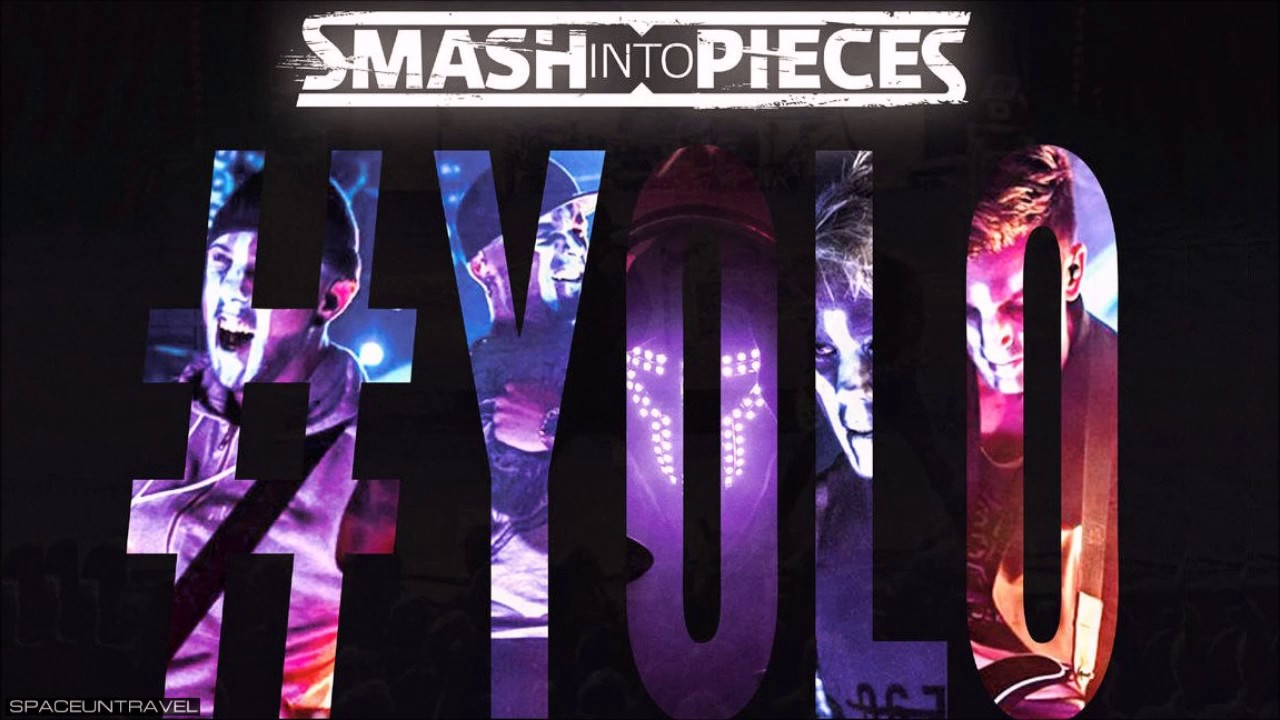 Smash Into Pieces Yolo Youtube