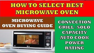 How to select the Best Microwave Oven | Microwave Oven Buying Guide | सबसे अच्छा माइक्रोवेव ओवन