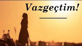 (ŞİİR) Vazgeçtim Harika Duygusal Sözler Fon Müziği Yaman Karaca Siir