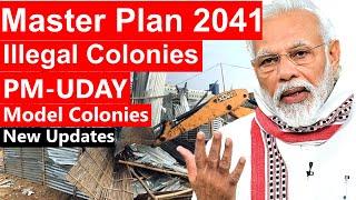 Unauthorised / illegal colonies Delhi   Master Plan 2041   Model colonies   PM UDAY #DDA #DelhiGovt
