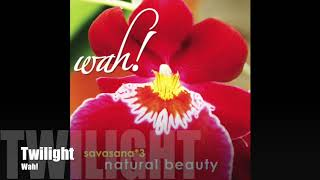 Wah! SAVASANA 3: NATURAL BEAUTY - Twilight