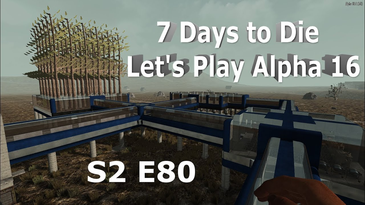 7 days to die let 39 s play alpha 16 s2 e80 garden rehab for Gardening 7 days to die
