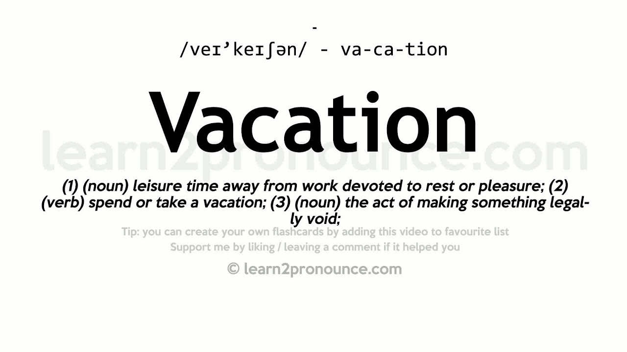 Vacation pronunciation and definition - YouTube