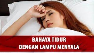 Download Video bahaya!!! tidur dengan lampu menyala MP3 3GP MP4
