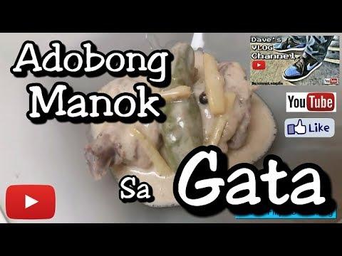 Adobong Manok Sa Gata -- Dave's Vlog Channel