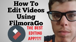 How To Edit Videos On FilmoraGo | THE BEST VIDEO EDITING APP ON ANDROID/IOS?!?!?! |