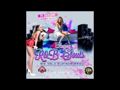 DJ DOTCOM PRESENTS BLAZING R&B SOULS MIX VOL 4 PLATINUM SERIES