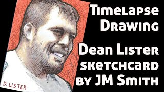 "Drawing ""The Boogeyman"" Dean Lister - sketchcard by JM Smith"