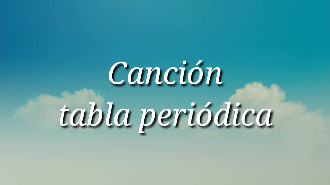 Cancion tabla peridica diana jocelyn martnez blas youtube cancion tabla peridica diana jocelyn martnez blas urtaz Image collections